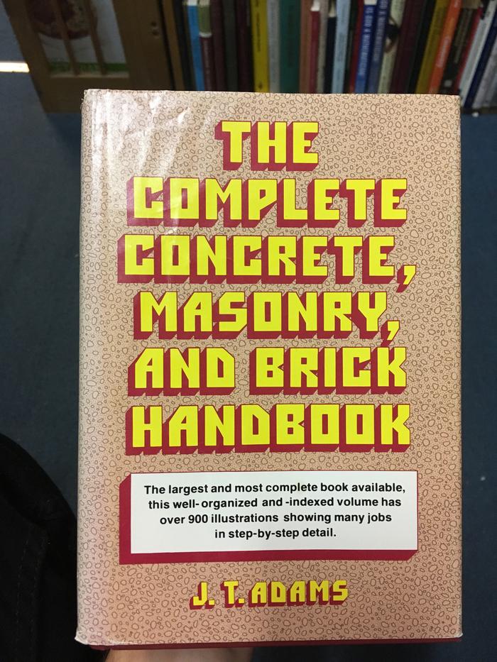 The Complete Concrete, Masonry, and Brick Handbook – J.T.Adams 1