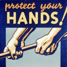 """Protect Your Hands! You Work With Them"" poster"