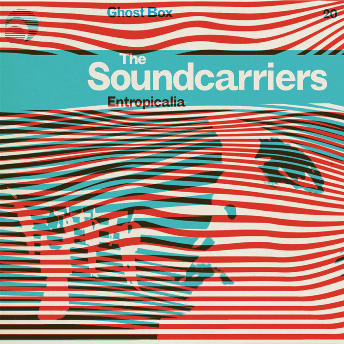 Entropicalia by The Soundcarriers (GBX020, 2014)