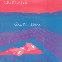 """Cool In The Pool"" – Holger Czukay"