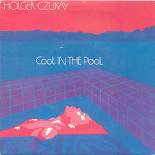 "Holger Czukay – ""Cool In The Pool"" single cover"