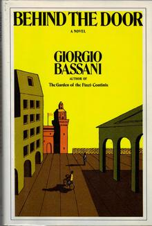 <cite>Behind the Door</cite> by Giorgio Bassani