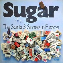 The Saints &amp; Sinners – <cite>Sugar / The Saints &amp; Sinners In Europe </cite>album art