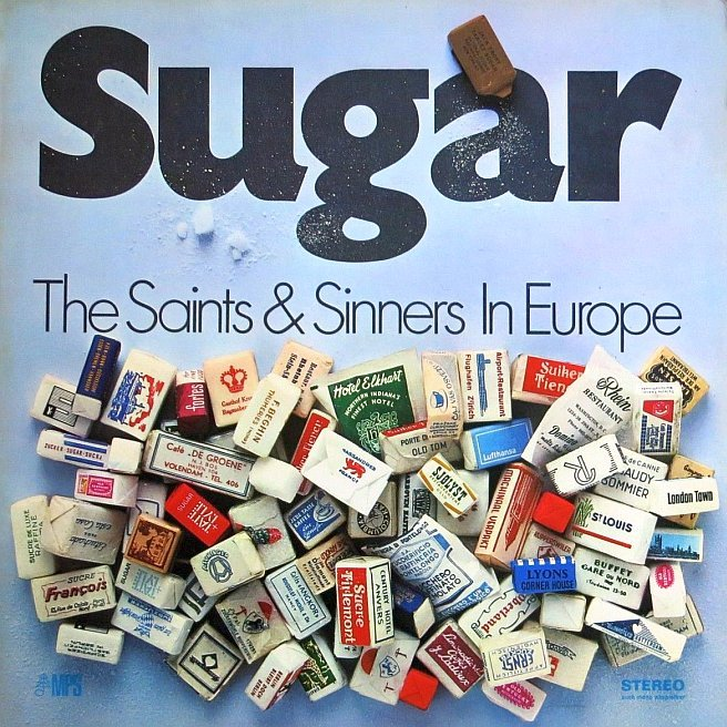 The Saints & Sinners – Sugar / The Saints & Sinners In Europe
