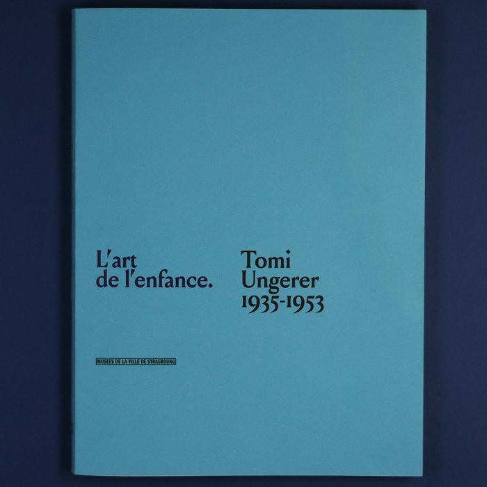 L'art de l'enfance. Tomi Ungerer 1935–1953 4