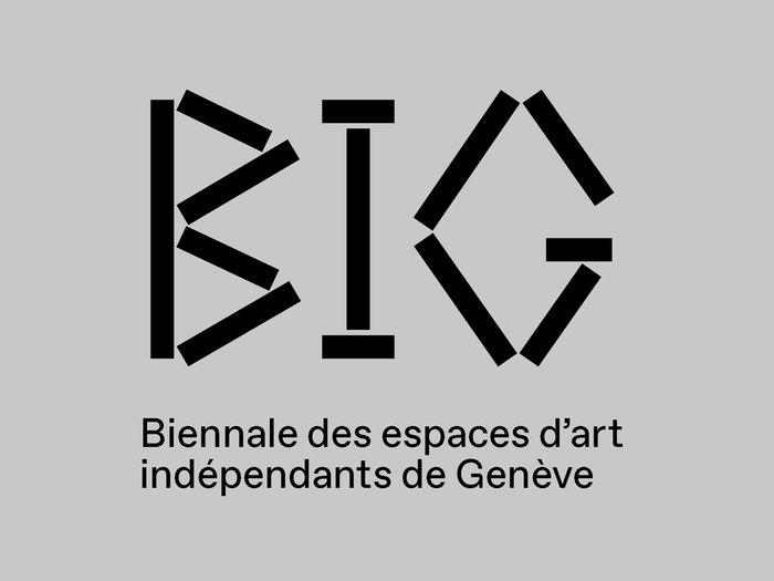 BIG – Biennale des espaces d'art indépendants Genève 5