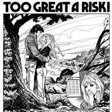 Don't Rush Me! / Too Great A Risk