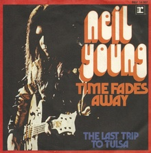 """Time Fades Away"" / ""The Last Trip To Tulsa"" – Neil Young"