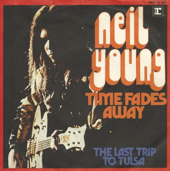 """Time Fades Away"" / ""The Last Trip To Tulsa"" – Neil Young 1"