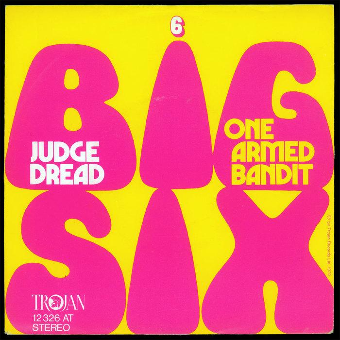 "Judge Dread – ""Big Six"" / ""One Armed Bandit"" single sleeve"