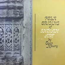 <cite>Folk Origins of Indian Art</cite> by Curt Maury