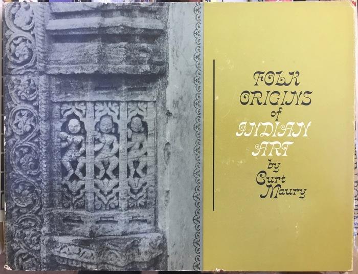 Folk Origins of Indian Art by Curt Maury 1