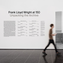 <cite>Frank Lloyd Wright at 150: Unpacking the Archive</cite>
