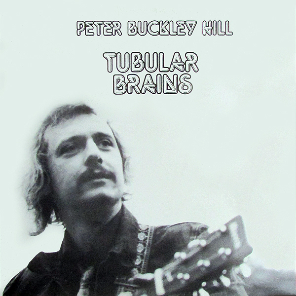 Peter Buckley Hill ‎– Tubular Brains