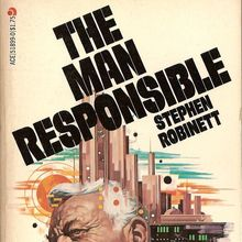 <cite>The Man Responsible</cite> by Stephen Robinett, Ace Books