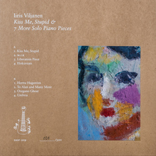 Iiris Viljanen — <cite>Kiss Me, Stupid &amp; 7 More Solo Piano Pieces</cite>