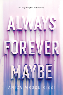 <cite>Always Forever Maybe</cite> by Anica Mrose Rissi