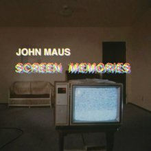 John Maus – <cite>Screen Memories</cite> album art