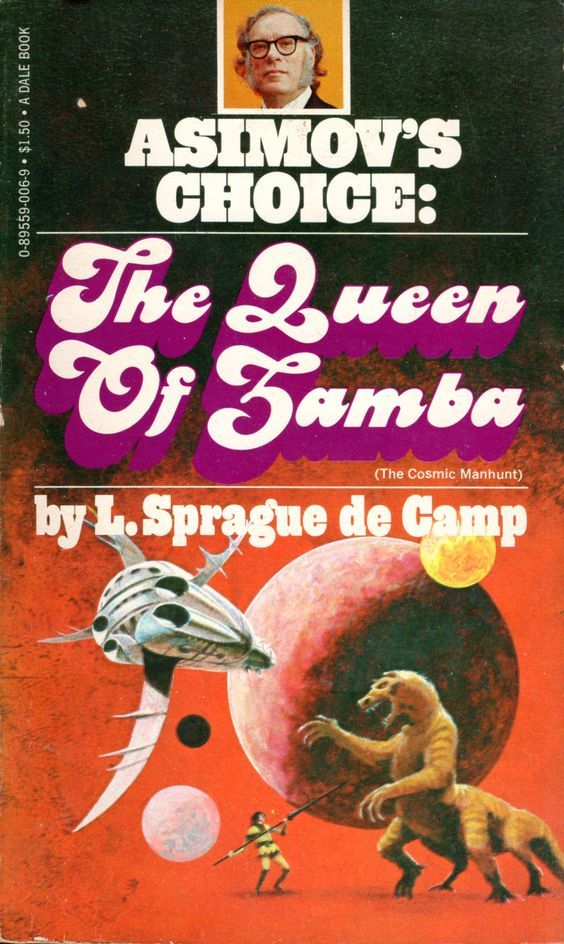 The Queen of Zamba (The Cosmic Manhunt) (1977), edited by L. Sprague de Camp. Cover art by Jack Gaughan