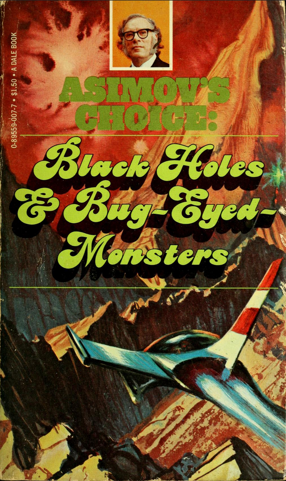 Black Holes & Bug-Eyed-Monsters (1977), edited by George H. Scithers. Cover art by Frank Kelly Freas