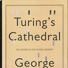 <cite>Turing's Cathedral</cite>