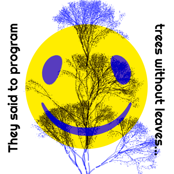 """""""They said to program trees without leaves …"""" and """"This is me – in some particular way."""" posters 1"""