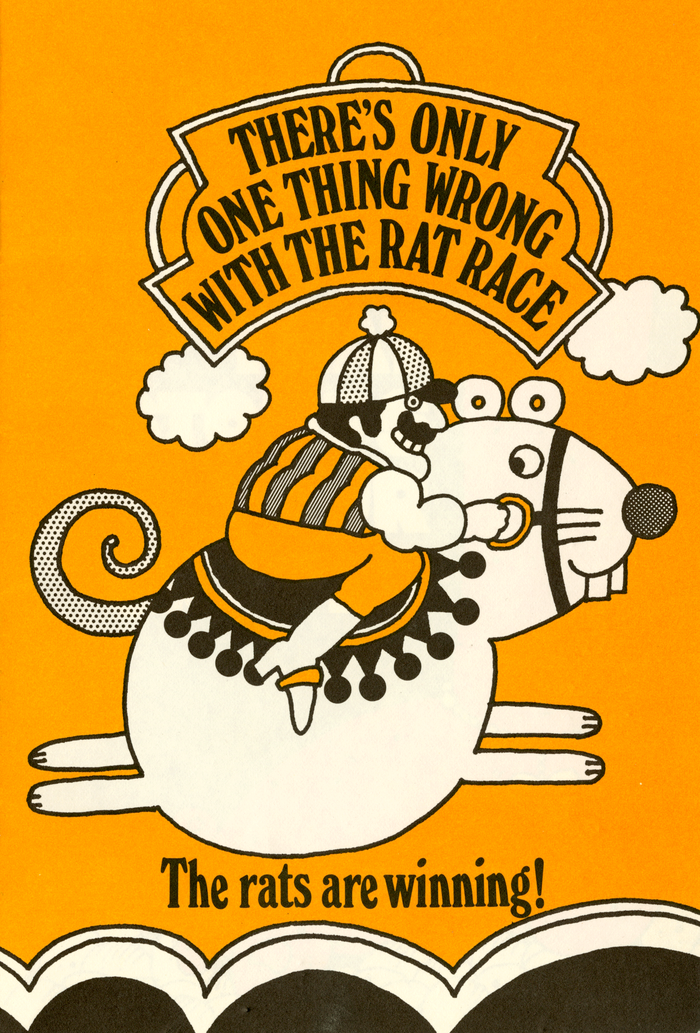 """""""There's only one thing wrong with the rat race … The rats are winning!"""" in ."""