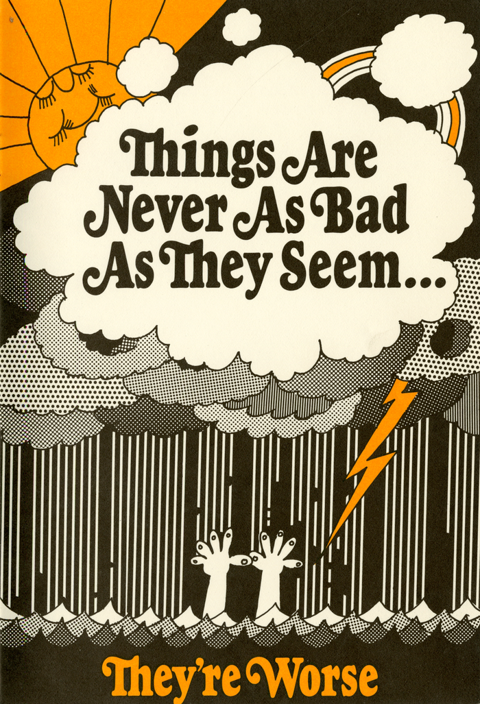 """""""Things Are Never As Bad As They Seem … The're Worse"""" in  Condensed Swash."""