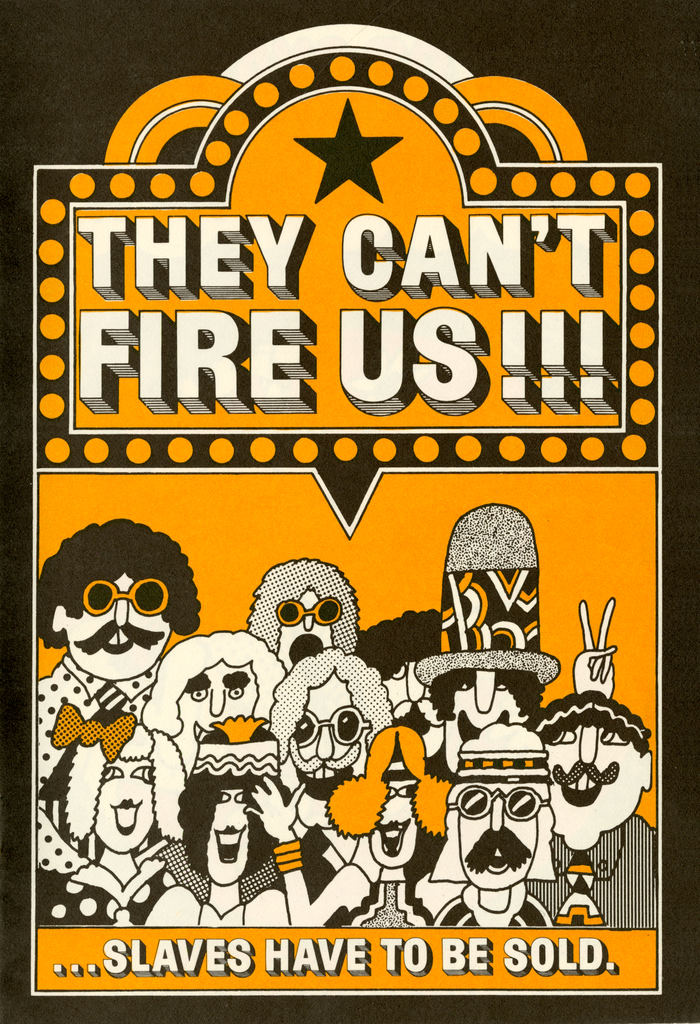 """""""They can't fire us!!! … Slaves have to be sold."""" This poster uses another face by Meyer """"Dave"""" Davison: It is the """"A"""" style from his  series."""