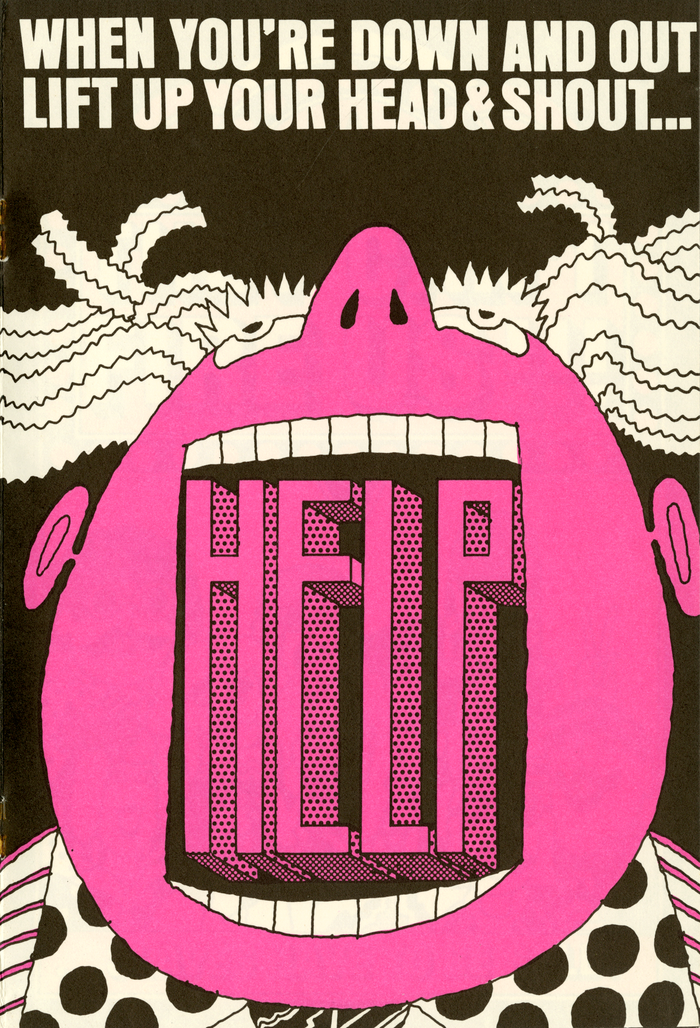 """""""When you're down and out lift your head & shout… HELP"""" Set in caps from ."""