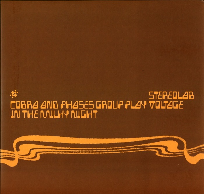 Stereolab – Cobra And Phases Group Play Voltage In The Milky Night and The First of the Microbe Hunters album art 1