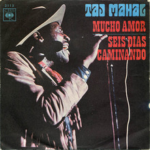 Taj Mahal — <cite>Mucho Amor (A Lot Of Love) / Seis Dias Caminando (Six Days On The Road)</cite>