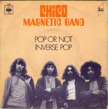 Chico Magnetic Band — <cite>Pop Or Not / Inverse Pop</cite>