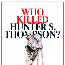 <cite>Who Killed Hunter S. Thompson?</cite>