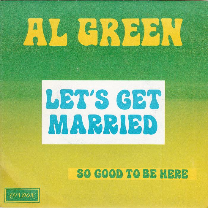 """Let's Get Married"" – Al Green"