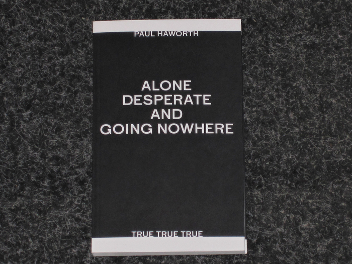 Alone, Desperate and Going Nowhere, 2011