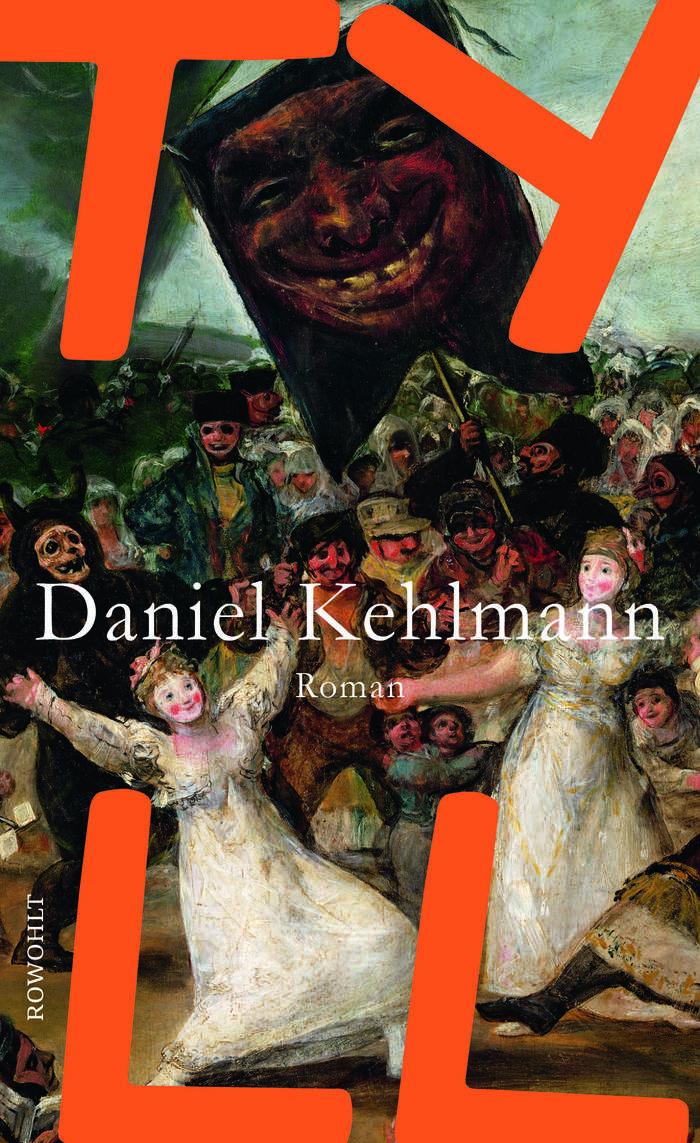 Tyll by Daniel Kehlmann, Rowohlt 2