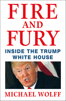 <cite>Fire and Fury</cite> by Michael Wolff