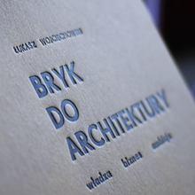 <cite>Bryk Do Architektury. Władza, biznes, ambicja.</cite>