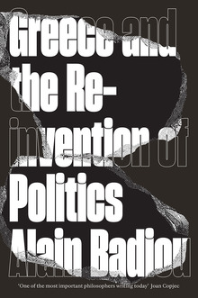 <cite>Greece and the Reinvention of Politics</cite> by Alain Badiou