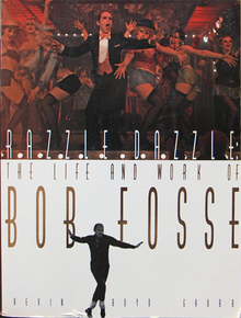 <cite>Razzle Dazzle: The Life and Work of Bob Fosse</cite>