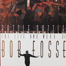 <cite>Razzle Dazzle: The Life and Work of Bob Fosse</cite>