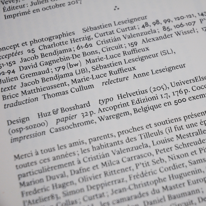 Huz & Bosshard used two secondary sans serif fonts in the colophon: Futura Renner's old style figures for the page numbers and the print run, Fluxisch Else (AKA UniversElse) for the artists' initials.