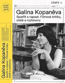 <cite>Galina Kopaněva. Spatřit a napsat. Filmové kritiky, statě a rozhovory</cite>