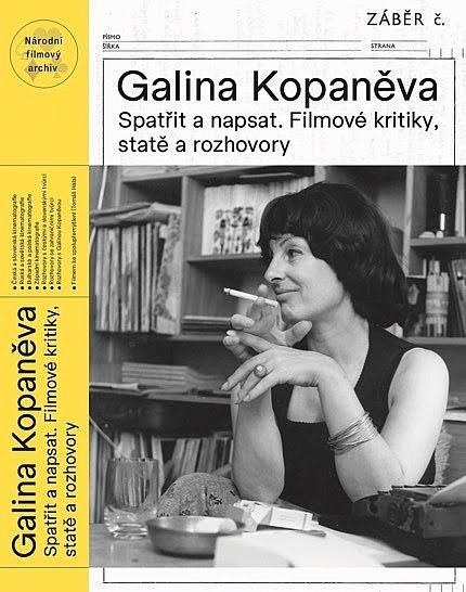Galina Kopaněva. Spatřit a napsat. Filmové kritiky, statě a rozhovory 1