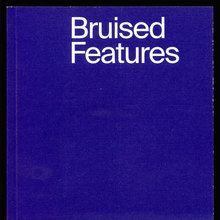 <cite>Bruised Features</cite>