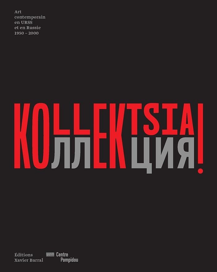 KOLLEKTSIA! Art contemporain en URSS et en Russie 2