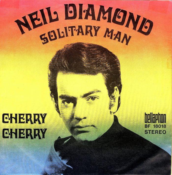 Neil Diamond – Solitary Man / Cherry Cherry