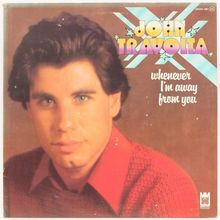 """Whenever I'm Away From You"" – John Travolta"