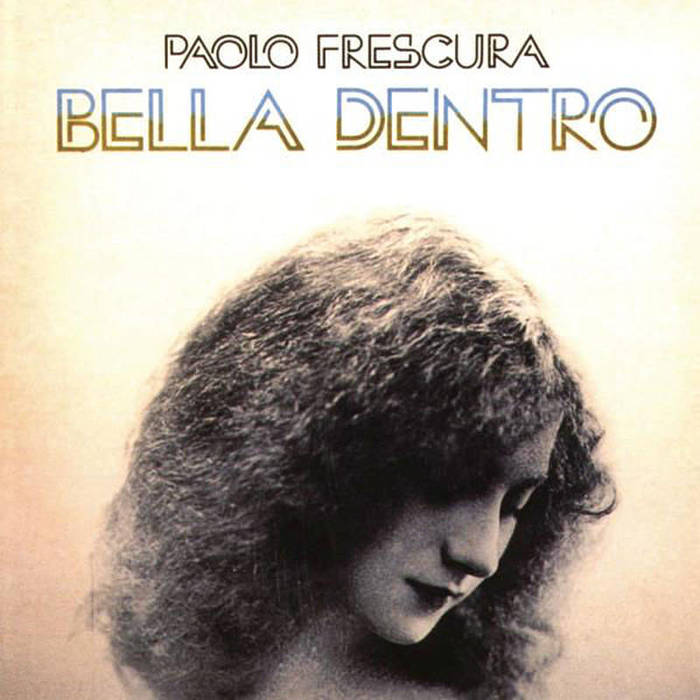 Paolo Frescura – Bella Dentro album art 1